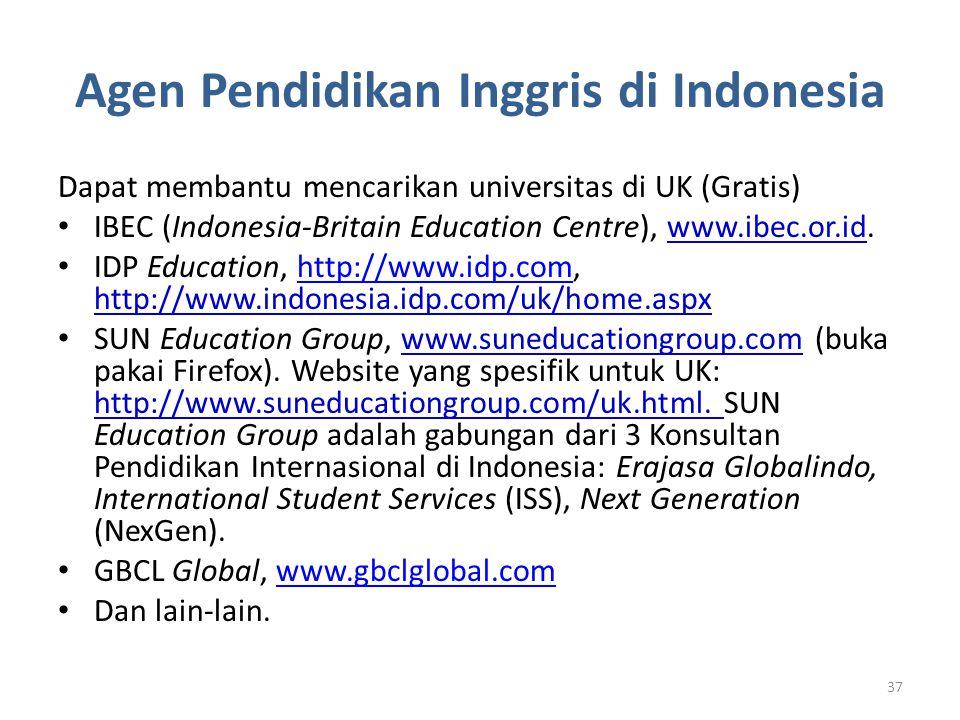 Agen Pendidikan Inggris di Indonesia Dapat membantu mencarikan universitas di UK (Gratis) IBEC (Indonesia-Britain Education Centre), www.ibec.or.id. I
