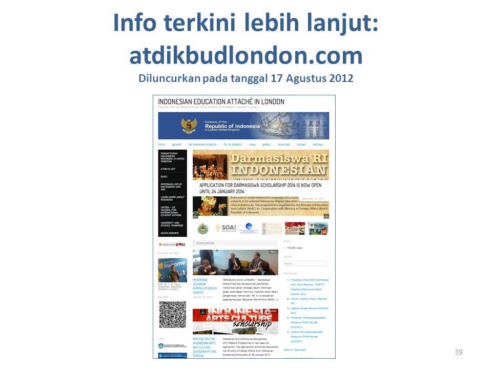 39 Info terkini lebih lanjut: atdikbudlondon.com Diluncurkan pada tanggal 17 Agustus 2012
