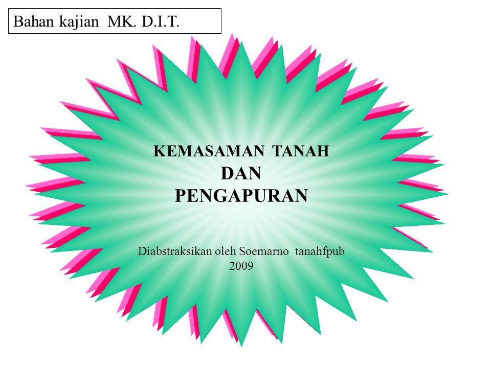 KEMASAMAN TANAH DAN PENGAPURAN Diabstraksikan oleh Soemarno tanahfpub 2009 Bahan kajian MK. D.I.T.