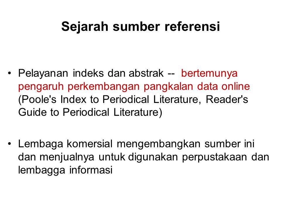 Sejarah sumber referensi Pelayanan indeks dan abstrak -- bertemunya pengaruh perkembangan pangkalan data online (Poole's Index to Periodical Literatur
