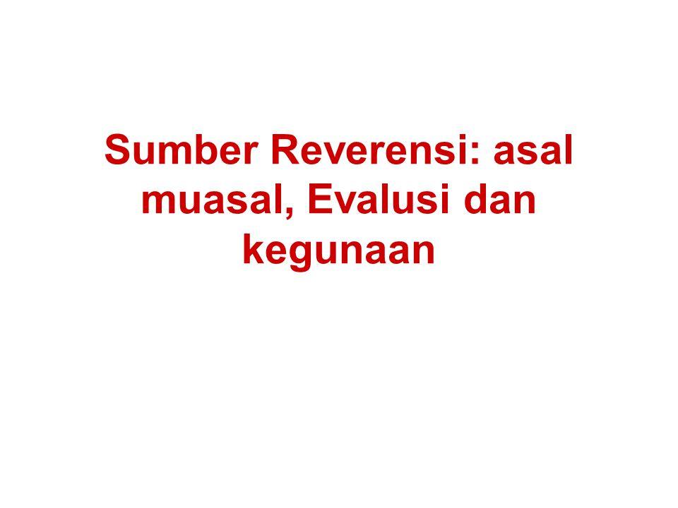 Sumber Reverensi: asal muasal, Evalusi dan kegunaan