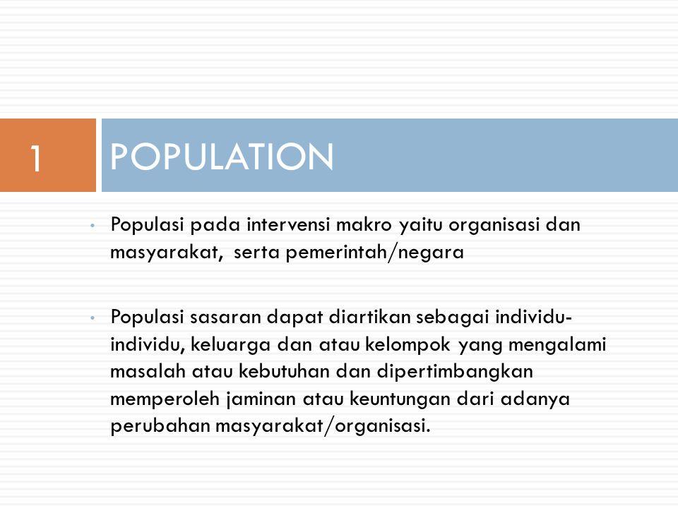 Population(1) Kelompok populasi sasaran dapat dikelompokkan berdasarkan karakteristik berikut : a.Distribusi Usia b.Karakteristik sosial ekonomi, etnik, dan agama c.