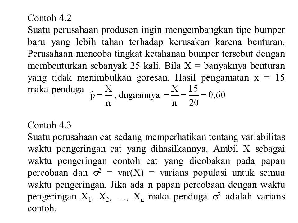 Misalkan data itu n = 10, dan kita gunakan 1, maka: Suatu alternatif penduga varians adalah mengganti n – 1 dengan n sehingga: