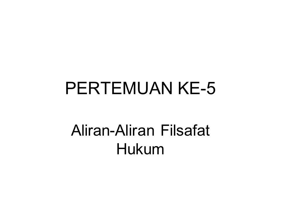 MAZHAB ATAU ALIRAN DALAM FILSAFAT HUKUM 1.ALIRAN HUKUM ALAM a.