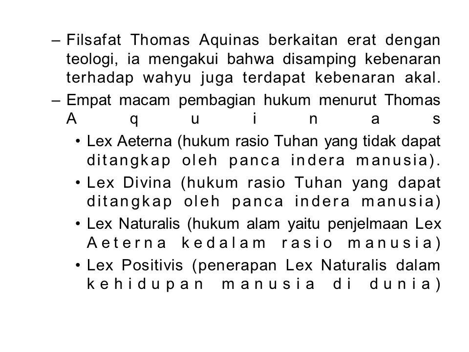 –Filsafat Thomas Aquinas berkaitan erat dengan teologi, ia mengakui bahwa disamping kebenaran terhadap wahyu juga terdapat kebenaran akal.