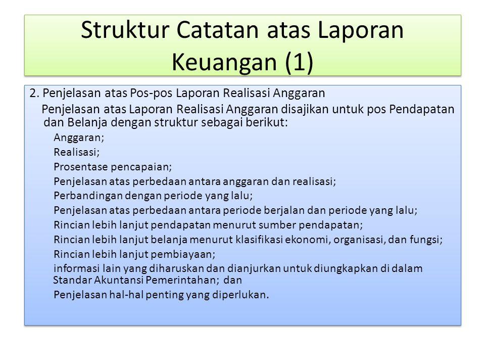 Struktur Catatan atas Laporan Keuangan (1) 2. Penjelasan atas Pos-pos Laporan Realisasi Anggaran Penjelasan atas Laporan Realisasi Anggaran disajikan