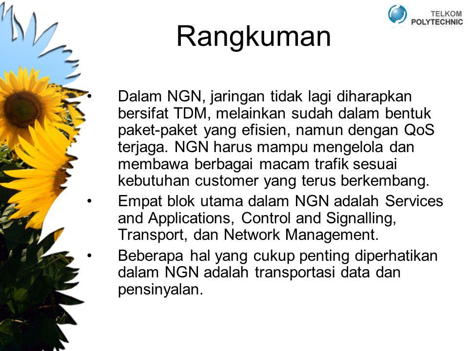 Rangkuman Dalam NGN, jaringan tidak lagi diharapkan bersifat TDM, melainkan sudah dalam bentuk paket-paket yang efisien, namun dengan QoS terjaga. NGN