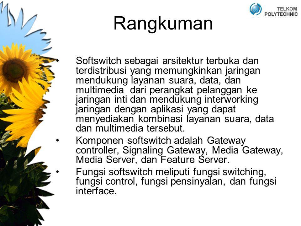 Rangkuman Softswitch sebagai arsitektur terbuka dan terdistribusi yang memungkinkan jaringan mendukung layanan suara, data, dan multimedia dari perang