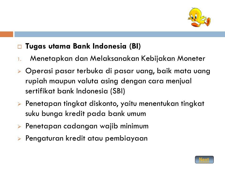  Bank Sentral fungsi utama bank sentral adalah mengatur masalah yang terkait dengan keuangan suatu negara, baik di dalam negeri maupun di luar negeri