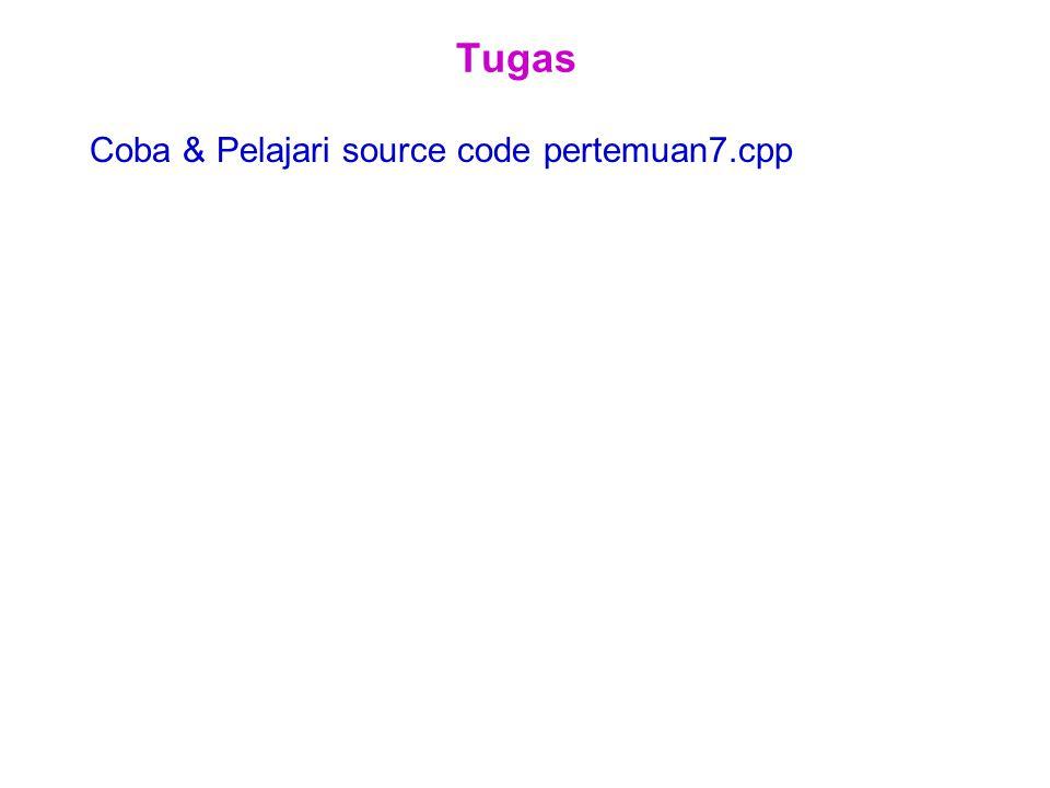 Tugas Coba & Pelajari source code pertemuan7.cpp
