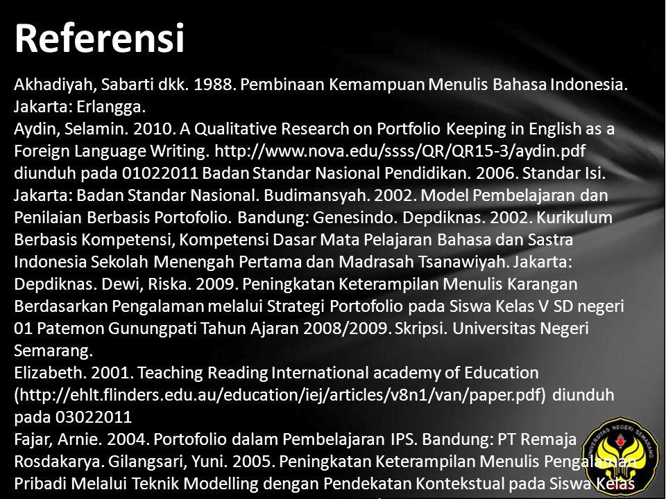 Referensi Akhadiyah, Sabarti dkk. 1988. Pembinaan Kemampuan Menulis Bahasa Indonesia.