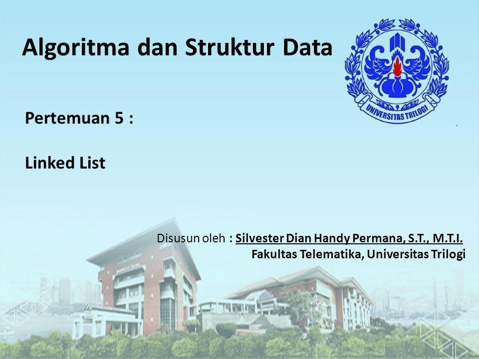 Algoritma dan Struktur Data Disusun oleh : Silvester Dian Handy Permana, S.T., M.T.I.