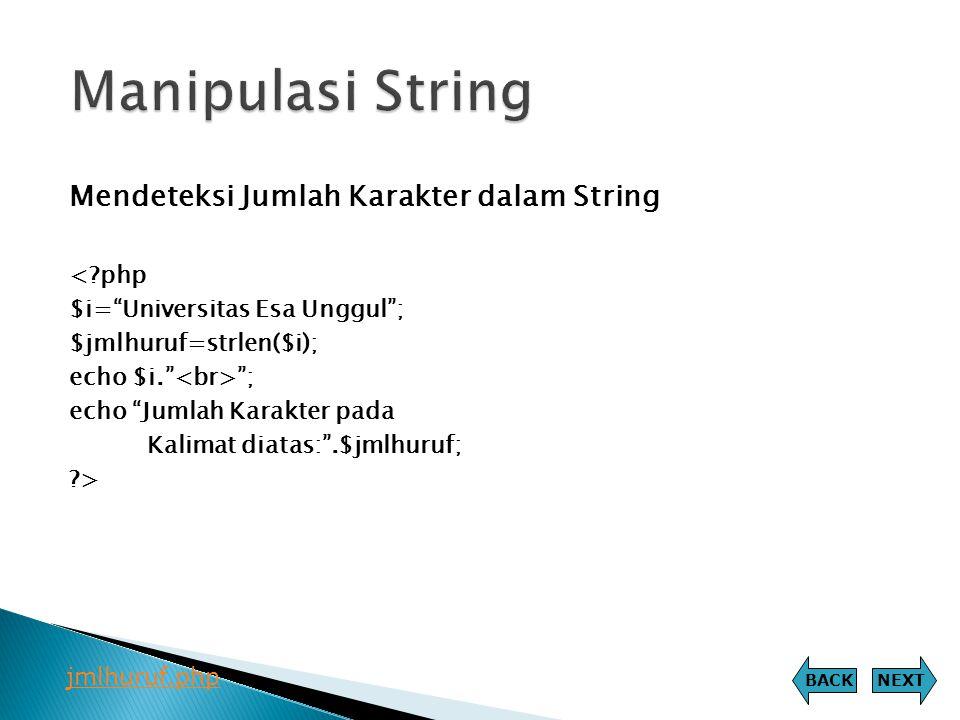 """Mendeteksi Jumlah Karakter dalam String <?php $i=""""Universitas Esa Unggul""""; $jmlhuruf=strlen($i); echo $i."""" """"; echo """"Jumlah Karakter pada Kalimat diata"""