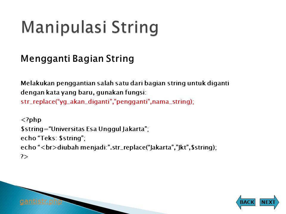 """Mengganti Bagian String Melakukan penggantian salah satu dari bagian string untuk diganti dengan kata yang baru, gunakan fungsi: str_replace(""""yg_akan_"""