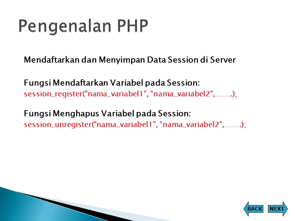 Session NEXTBACK Filename: reg_sesi.php <?php session_start(); session_register( sesi1 , sesi 2 ); $sesi1= Universitas Esa Unggul ; $sesi2= FASILKOM ; echo $sesi1; echo ; echo $sesi2; ?>