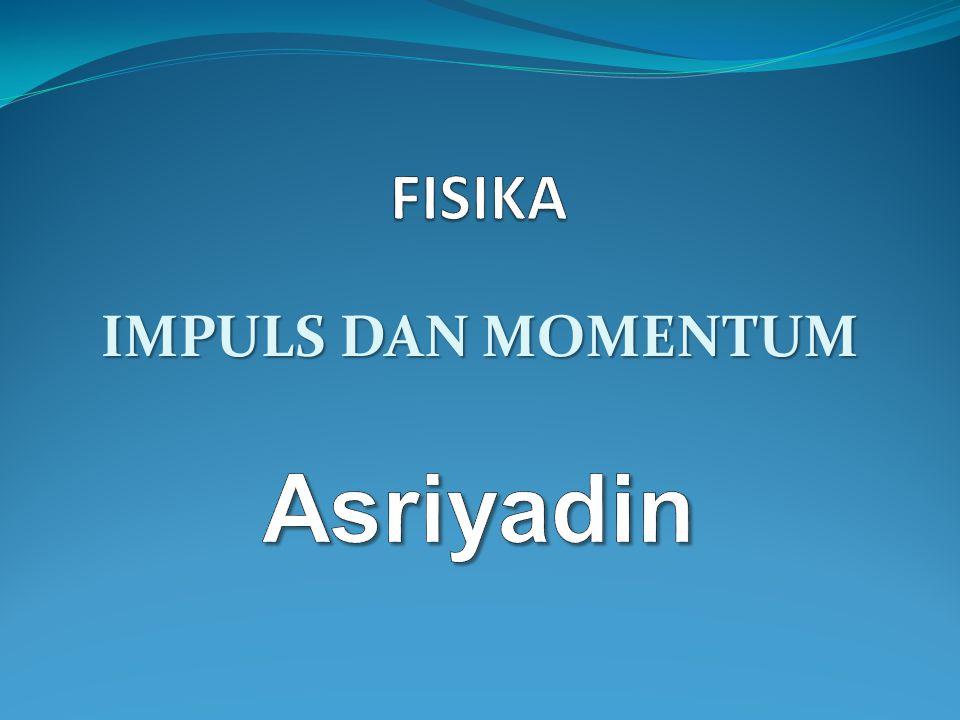 Momentum didefinisikan sebagai hasil kali antara massa dengan kecepatan benda.