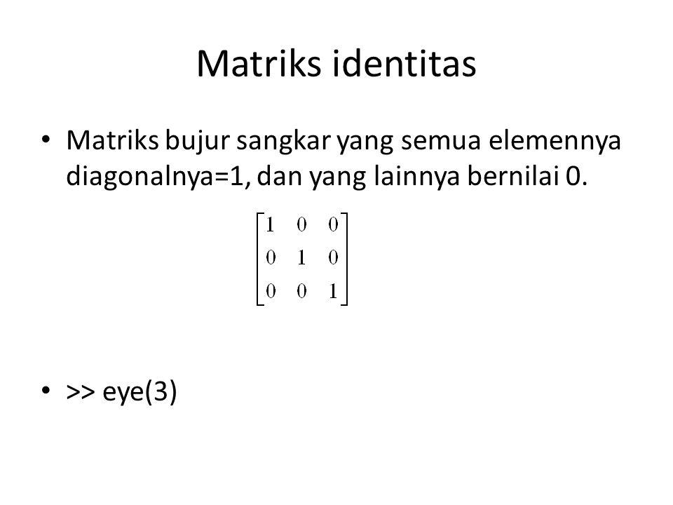 Buat Program Penjumlahan Matriks Masukkan Matriks A=[1 2 3;4 5 6] Masukkan Matriks B=[7 9 9;10 11 12] C = 8 11 12 14 16 18