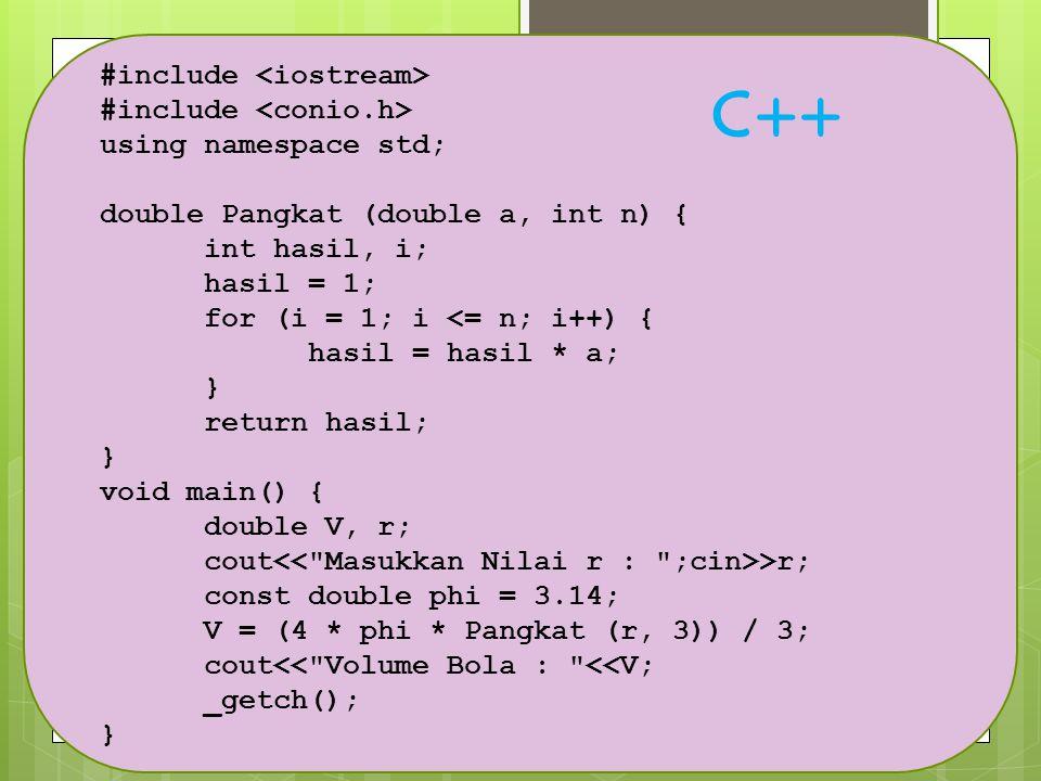 #include using namespace std; double Pangkat (double a, int n) { int hasil, i; hasil = 1; for (i = 1; i <= n; i++) { hasil = hasil * a; } return hasil