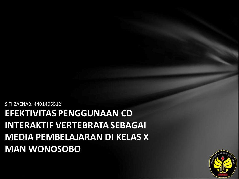 SITI ZAENAB, 4401405512 EFEKTIVITAS PENGGUNAAN CD INTERAKTIF VERTEBRATA SEBAGAI MEDIA PEMBELAJARAN DI KELAS X MAN WONOSOBO