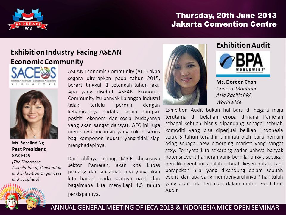 ANNUAL GENERAL MEETING OF IECA 2013 & INDONESIA MICE OPEN SEMINAR Exhibition Industry Facing ASEAN Economic Community Ms.