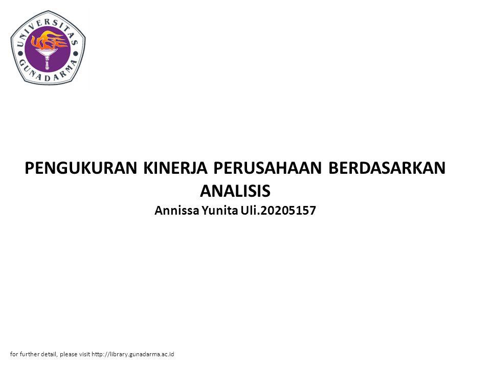 PENGUKURAN KINERJA PERUSAHAAN BERDASARKAN ANALISIS Annissa Yunita Uli.20205157 for further detail, please visit http://library.gunadarma.ac.id