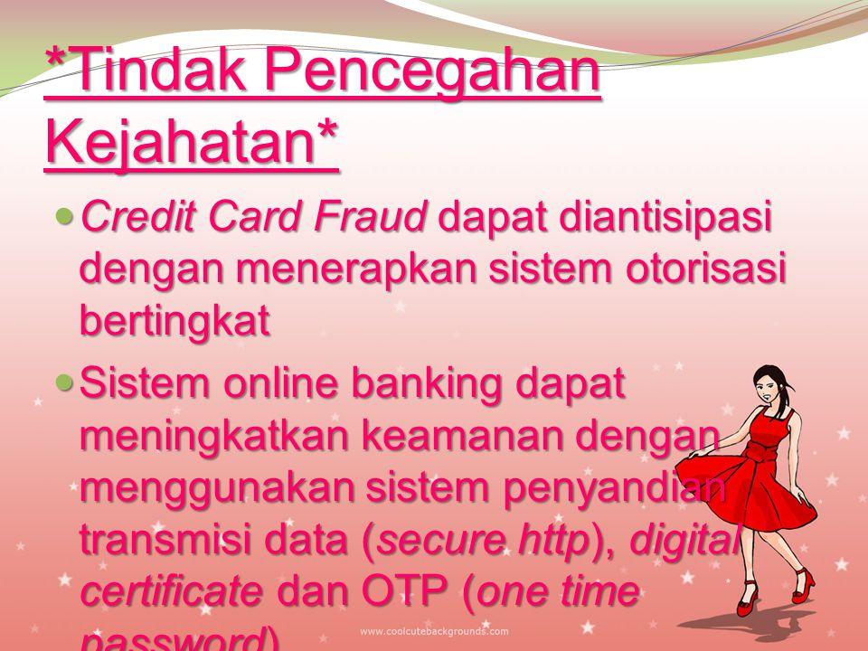 Kejahatan Kartu Kredit (Credit Card Fraud) Sebelum ada kejahatan kartu kredit melalui internet, sudah ada model kejahatan kartu kredit konvensional (t