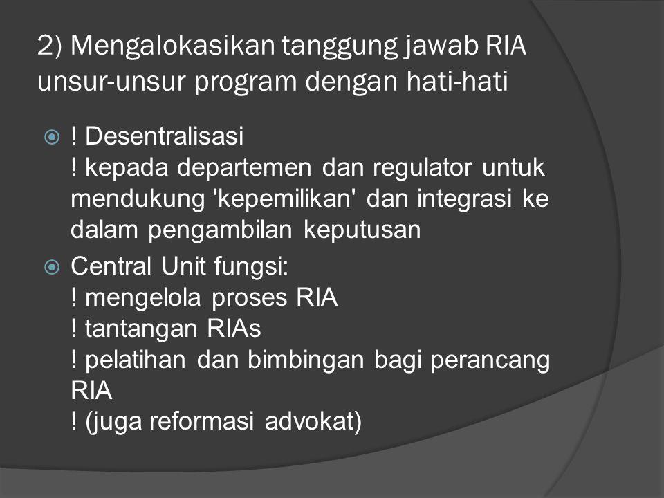 2) Mengalokasikan tanggung jawab RIA unsur-unsur program dengan hati-hati  .