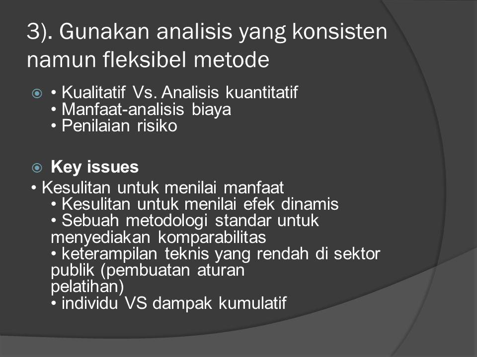 3).Gunakan analisis yang konsisten namun fleksibel metode  Kualitatif Vs.