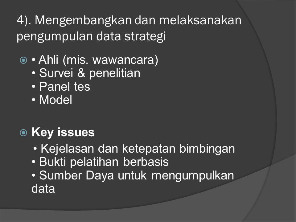 4).Mengembangkan dan melaksanakan pengumpulan data strategi  Ahli (mis.