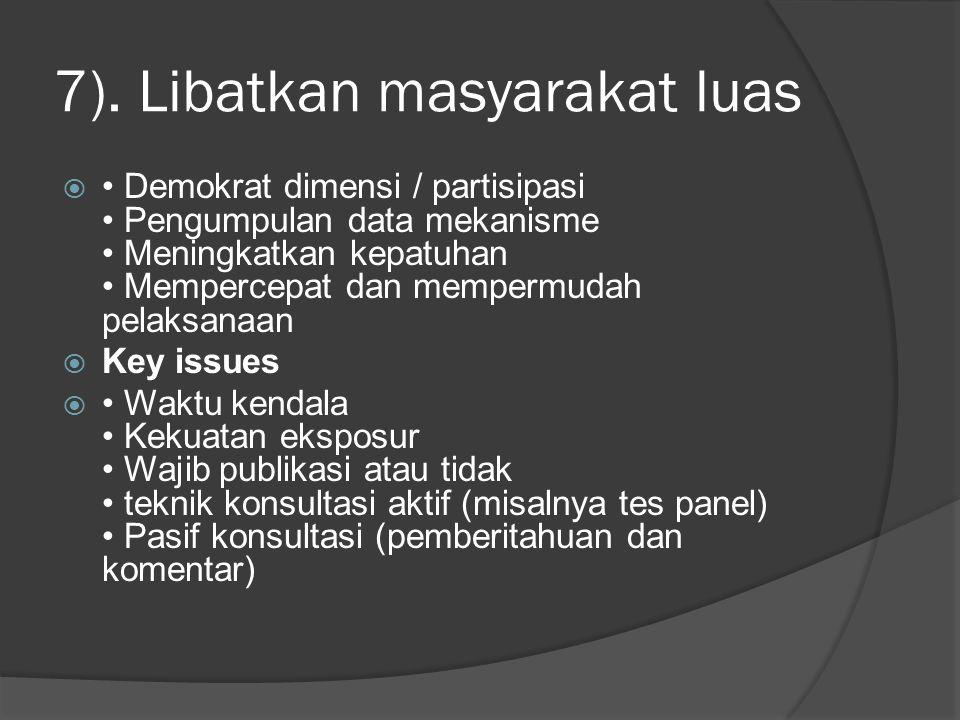 7). Libatkan masyarakat luas  Demokrat dimensi / partisipasi Pengumpulan data mekanisme Meningkatkan kepatuhan Mempercepat dan mempermudah pelaksanaa
