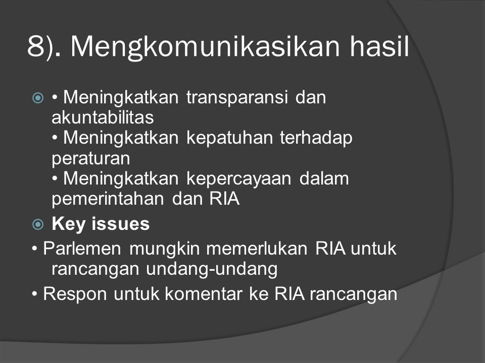 8). Mengkomunikasikan hasil  Meningkatkan transparansi dan akuntabilitas Meningkatkan kepatuhan terhadap peraturan Meningkatkan kepercayaan dalam pem