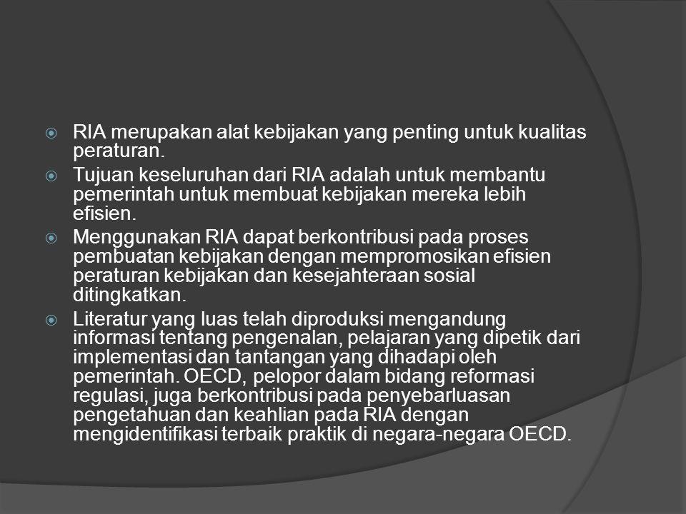  RIA merupakan alat kebijakan yang penting untuk kualitas peraturan.