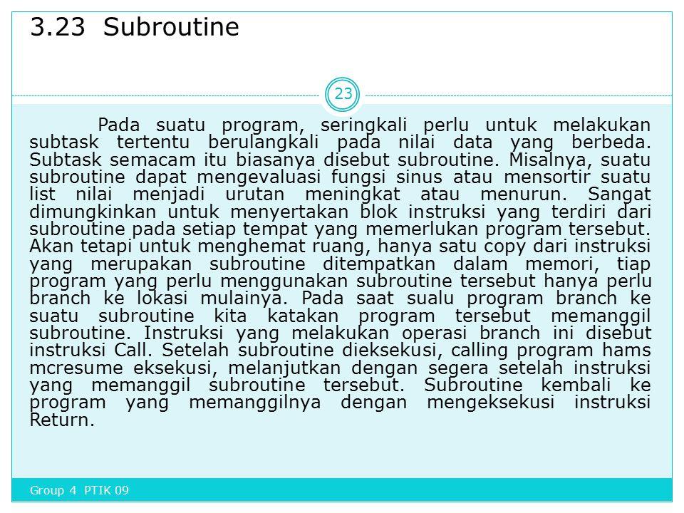 3.23 Subroutine Pada suatu program, seringkali perlu untuk melakukan subtask tertentu berulangkali pada nilai data yang berbeda. Subtask semacam itu b