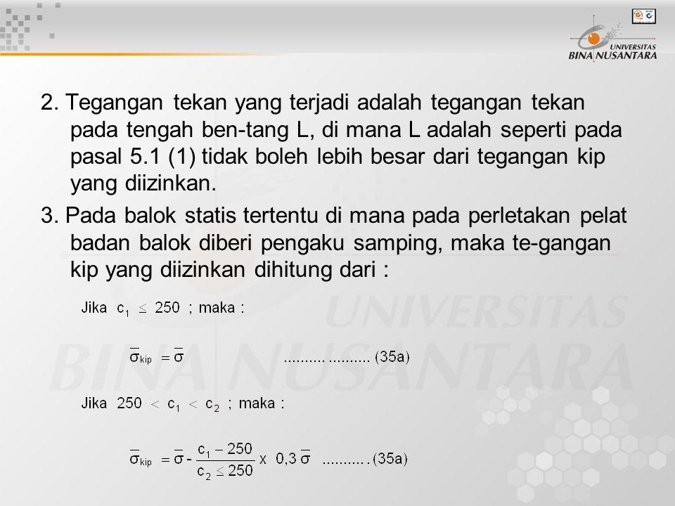 2. Tegangan tekan yang terjadi adalah tegangan tekan pada tengah ben-tang L, di mana L adalah seperti pada pasal 5.1 (1) tidak boleh lebih besar dari