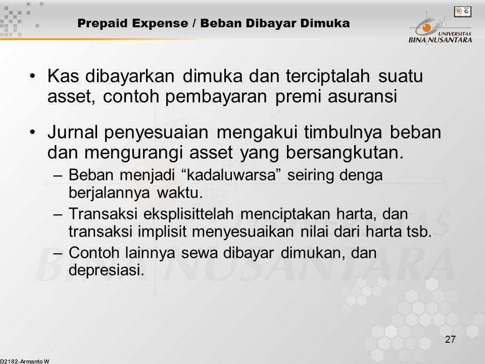 D2182-Armanto W 26 Proses Jurnal Penyesuaian – Prepaid Expense The expiration of unexpired costs –Penyesuaian dilakuan setelah arus kas. Pembayaran da