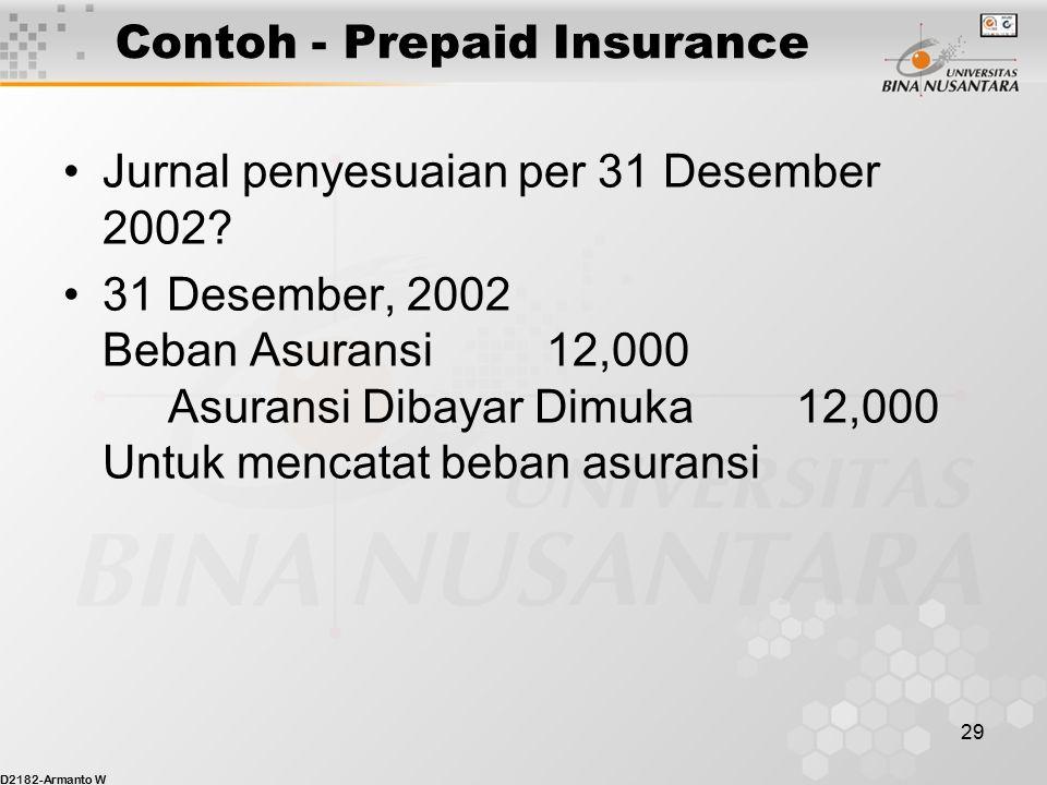D2182-Armanto W 28 24,000 Cash Prepaid Insurance Asuransi Dibayar dimuka 24,000 Contoh - Prepaid Insurance Pada 2 Januari 2002, Binus Floor membayar $