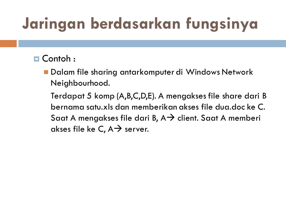  Contoh : Dalam file sharing antarkomputer di Windows Network Neighbourhood.
