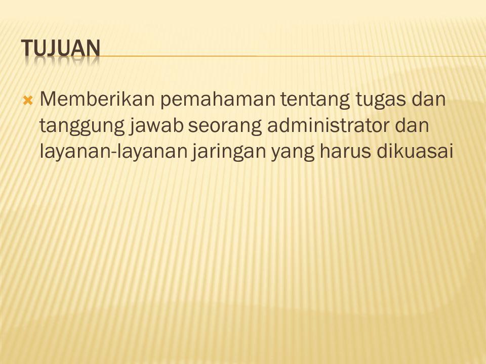  Pengenalan Administer dan Administrasi Jaringan