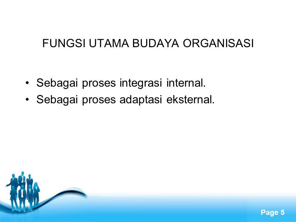 Page 5 FUNGSI UTAMA BUDAYA ORGANISASI Sebagai proses integrasi internal.