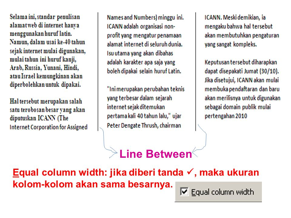 Line Between Equal column width: jika diberi tanda, maka ukuran kolom-kolom akan sama besarnya.