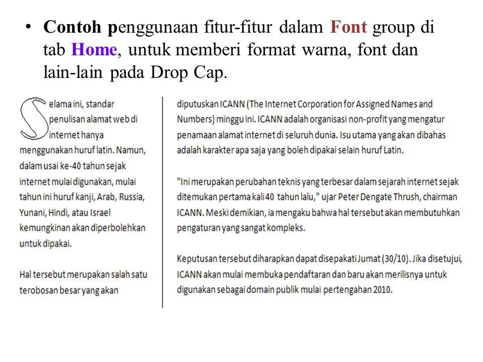 Contoh penggunaan fitur-fitur dalam Font group di tab Home, untuk memberi format warna, font dan lain-lain pada Drop Cap.