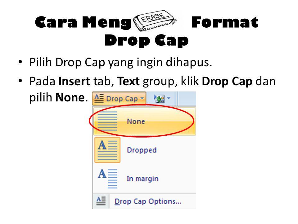Cara Meng Format Drop Cap Pilih Drop Cap yang ingin dihapus.