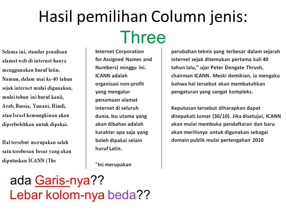 Hasil pemilihan Column jenis: Three ada Garis-nya?? Lebar kolom-nya beda??