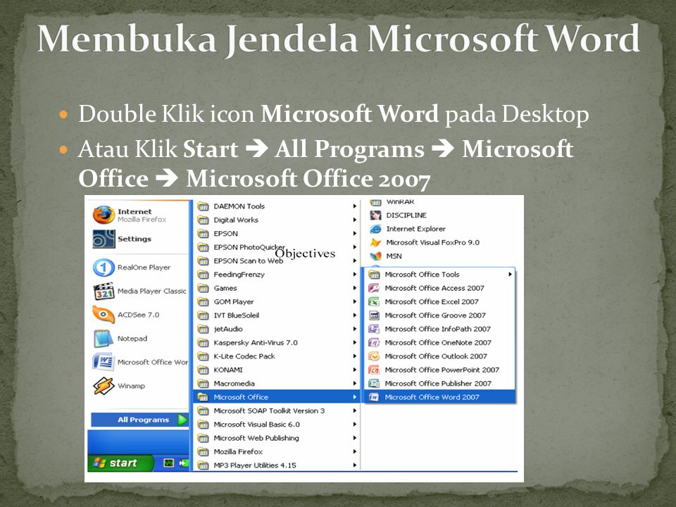 Double Klik icon Microsoft Word pada Desktop Atau Klik Start  All Programs  Microsoft Office  Microsoft Office 2007