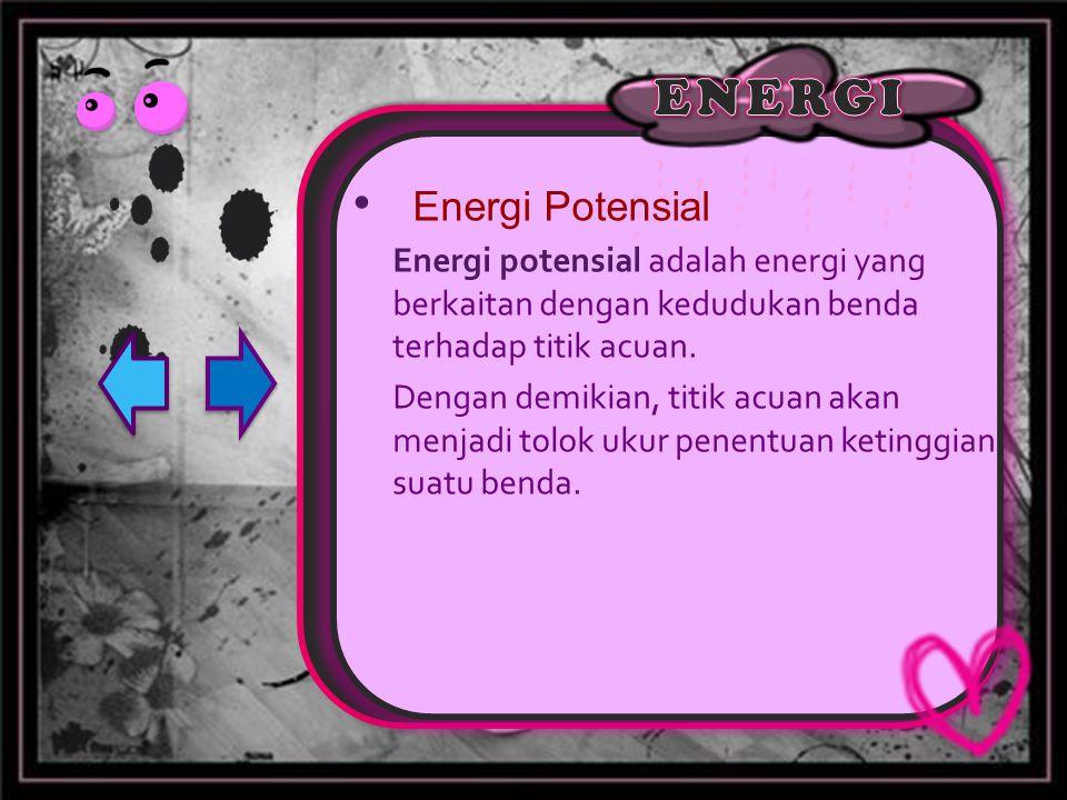 Energi potensial ada 3 : 1.