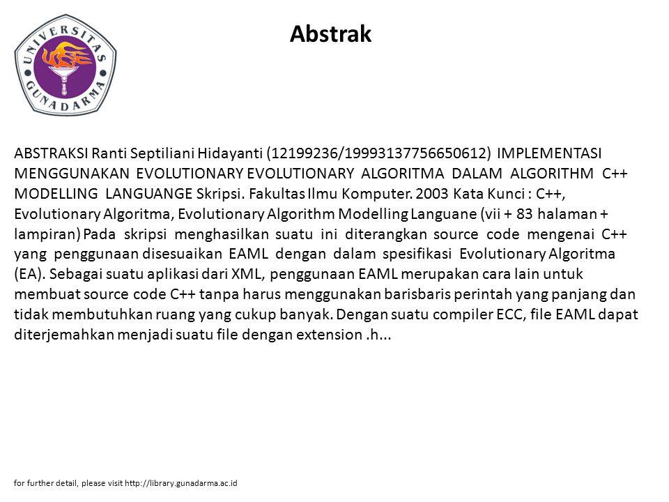Abstrak ABSTRAKSI Ranti Septiliani Hidayanti (12199236/19993137756650612) IMPLEMENTASI MENGGUNAKAN EVOLUTIONARY EVOLUTIONARY ALGORITMA DALAM ALGORITHM C++ MODELLING LANGUANGE Skripsi.