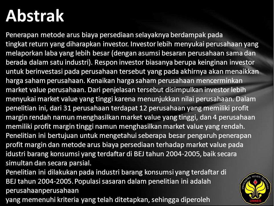 Abstrak Penerapan metode arus biaya persediaan selayaknya berdampak pada tingkat return yang diharapkan investor.