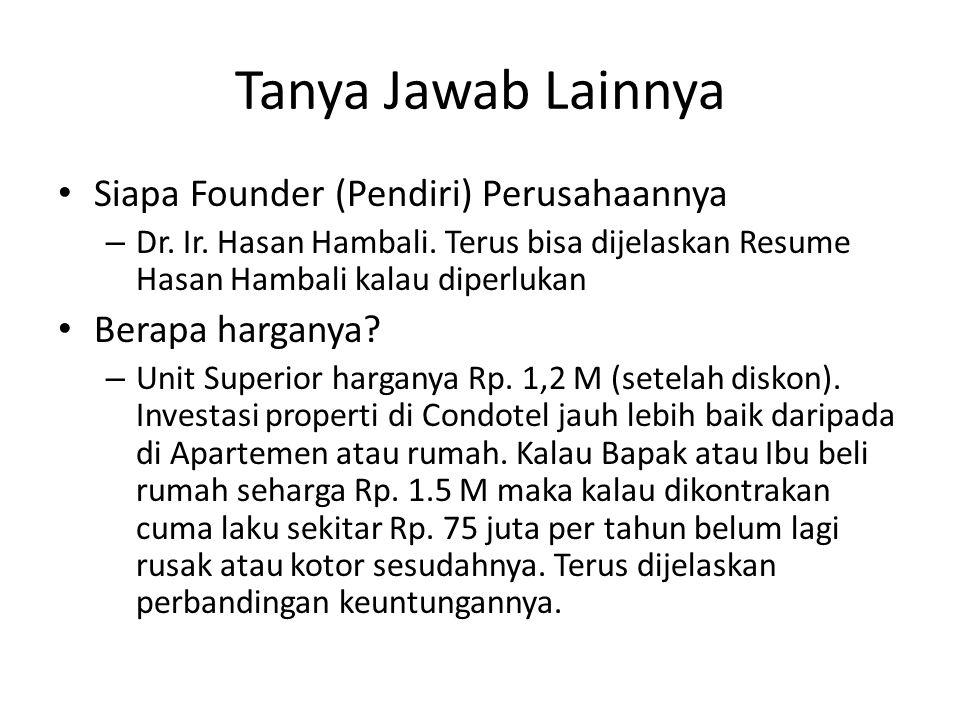 Tanya Jawab Lainnya Siapa Founder (Pendiri) Perusahaannya – Dr. Ir. Hasan Hambali. Terus bisa dijelaskan Resume Hasan Hambali kalau diperlukan Berapa