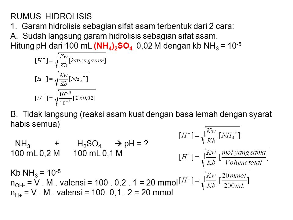 RUMUS HIDROLISIS 1. Garam hidrolisis sebagian sifat asam terbentuk dari 2 cara: A. Sudah langsung garam hidrolisis sebagian sifat asam. Hitung pH dari
