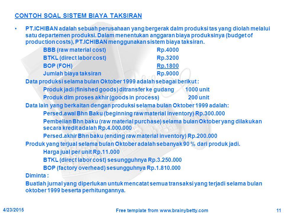 CONTOH SOAL SISTEM BIAYA TAKSIRAN PT.ICHIBAN adalah sebuah perusahaan yang bergerak dalm produksi tas yang diolah melalui satu departemen produksi. Da